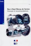 Ministère de l'Equipement - Bus à Haut Niveau de Service - Concept et recommandations.