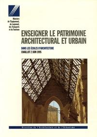 Enseigner le patrimoine architectural et urbain - Dans les écoles darchitecture.pdf