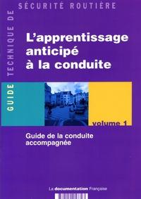 Ministère de l'Equipement - L'apprentissage anticipé à la conduite - Volume 1, Guide de la conduite accompagnée.