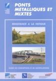 Ministère de l'Equipement - Ponts métalliques et mixtes - Résistance à la fatigue, guide de conceptions et de justifications.