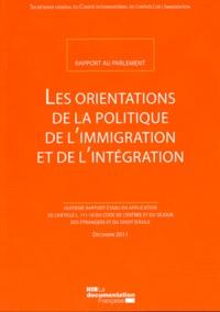 Ministère de l'immigration - Les orientations de la politique de l'immigration et de l'intégration - Rapport 2011.