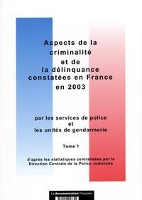 Ministère de l'Intérieur - Aspects de la criminalité et de la délinquance constatés en France en 2003 - Tome 1.
