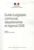Ministère de l'Intérieur - Guide budgétaire communal, départemental et régional 2006.