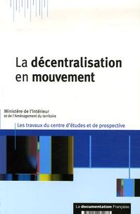 Ministère de l'Intérieur - La décentralisation en mouvement.