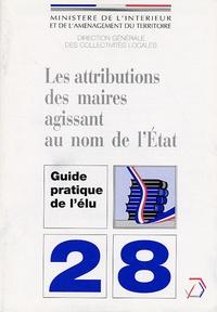 Ministère de l'Intérieur - Les attributions des maires agissant au nom de l'Etat.
