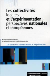 Ministère de l'Intérieur - Les collectivités locales et l'expérimentation - Perspectives nationales et européennes.