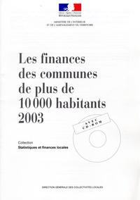 Ministère de l'Intérieur - Les finances des communes de plus de 10 000 habitants en 2003 (Avec CD-ROM).
