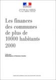 Ministère de l'Intérieur - Les finances des communes de plus de 10 000 habitants - 2000.