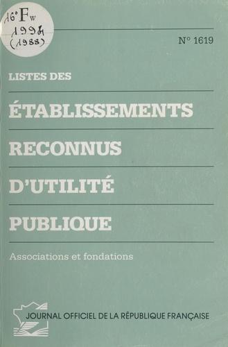 Listes des établissements reconnus d'utilité publique : associations et fondations