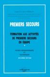 Ministère de l'Intérieur - PREMIERS SECOURS. - Formation aux activités de premiers secours en équipe, 2ème édition.