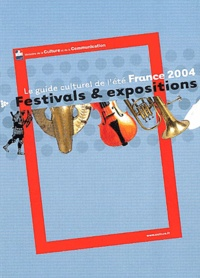 Ministère de la Culture - Festivals & Expositions France 2004 - Le guide culturel de l'été.