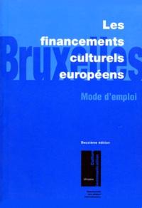 Ministère de la Culture - Les financements culturels européens. - Mode d'emploi, 2ème édition.