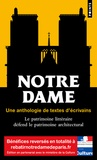 Ministère de la Culture - Notre-Dame - Une anthologie de textes d'écrivains - Le patrimoine littéraire défend le patrimoine architectural.