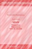 Ministère de la Jeunesse - Baccalauréat Professionnel - Spécialité Vente Prospection Négociation Suivi de clientèle ; 5 brochures d'accompagnement.