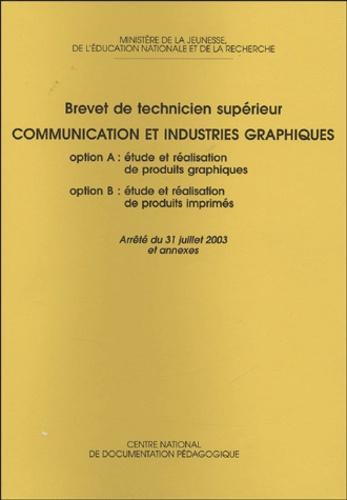 Ministère de la Jeunesse - BTS Communication et industries graphiques - Option A : étude et réalisation de produits graphiques ; Option B : étude et réalisation de produits imprimés.