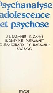 Ministère de la Recherche, Par et Jean-José Baranes - Psychanalyse, adolescence et psychose - Colloque international des 11, 12 et 13 mai 1984, Ministère de la Recherche, Paris.