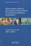 Ministère de la Santé - Observatoire national des emplois et des métiers de la fonction publique hospitalière - 2e rapport d'activité 2005-2008.