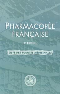 Ministère de la Santé - Pharmacopée française - Liste des plantes médicinales.