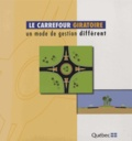 Ministère des Transports - Le carrefour giratoire - Un mode de gestion différent.