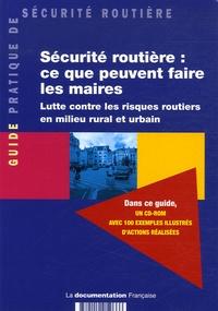 Ministère des Transports - Sécurité routière : ce que peuvent faire les maires - Lutte contre les risques routiers en milieu rural et urbain. 1 Cédérom