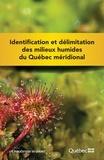 Ministère du Développement dur - Identification et délimitation des milieux humides du Québec méridional.
