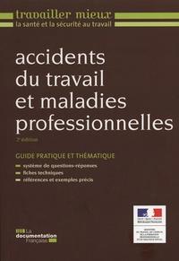Ministère du Travail - Accidents du travail et maladies professionnelles - Guide pratique et thématique.