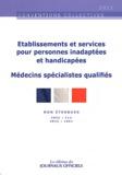 Ministère du Travail - Etablissements et services pour personnes inadaptées et handicapées ; Médecins spécialistes qualifiés - IDCC / 413 ; IDCC : 1001.