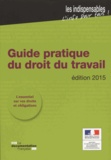 Ministère du Travail - Guide pratique du droit du travail 2015.
