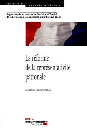 Ministère du Travail et Jean-Denis Combrexelle - La réforme de la représentativité patronale.