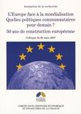 Christine Lagarde - L'Europe face à la mondialisation - Quelles politiques communautaires pour demain? 50 ans de construction européenne. Colloque du 26 mars 2007.