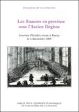 Ministère Economie et Finances et  Collectif - Les finances en province sous l'Ancien Régime. - Journée d'études tenue à Bercy le 3 décembre 1998.