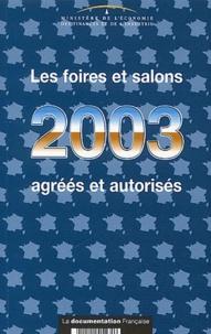 Ministère Economie et Finances - Les foires et salons agréés et autorisés en 2003.