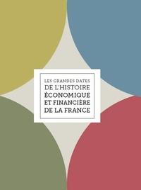 Ministère Economie et Finances - Les grandes dates de l'histoire économique et financière de la France.