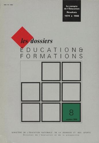 Ministère Education Nationale - Education & formations N° 8, Octobre 1990 : Le compte de l'éducation - Résultats Années 1974-1988.