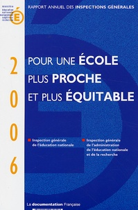 Ministère Education Nationale - Pour une école plus proche et plus équitable - Rapport annuel des Inspections générales 2006.