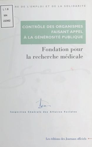 Contrôle des comptes d'emploi pour 1993 à 1997 des ressources collectées auprès du public par la Fondation pour la recherche médicale. Edition mars 2000