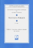 Ministère Emploi et Solidarité - Convention collective N° 3005 Tome 2 : Travaux publics - Ouvriers, Edition 1995.