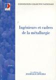 Ministère Emploi et Solidarité - Convention collective N° 3025 : Ingénieurs et cadres de la métallurgie.