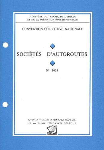Ministère Emploi et Solidarité - Convention collective N° 3055 : Sociétés d'autoroutes..