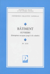 Convention collective N° 3193 : Bâtiment - Ouvriers, Entreprises occupant jusquà 10 salariés, 8ème édition.pdf