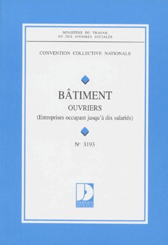 Ministère Emploi et Solidarité - Convention collective N° 3193 : Bâtiment - Ouvriers, Entreprises occupant jusqu'à 10 salariés, 8ème édition.