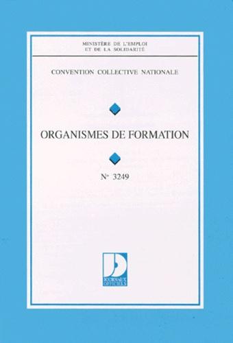 Ministère Emploi et Solidarité - CONVENTION COLLECTIVE N°3249 : ORGANISMES DE FORMATION. - 5ème édition , mai 1998.
