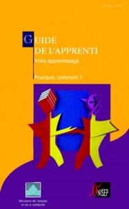 Ministère Emploi et Solidarité - GUIDE DE L'APPRENTI - Votre apprentissage, pourquoi, comment ?, édition 1998.