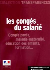 Ministère Emploi et Solidarité - Les congés du salarié - Congés payés, maladie-maternité, éducation des enfants, formation.