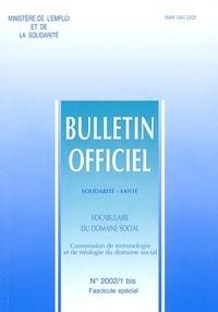 Ministère Emploi et Solidarité - Vocabulaire du domaine social. - Commission de terminologie et de néologie du domaine social.