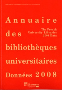 Ministère enseignement Sup - Annuaire des bibliothèques universitaires - Données 2008.