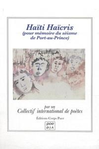 Ministère universel Poésiens - Haïti Haïcris (pour mémoire du séisme du 12 janvier 2010 de Port-au-Prince).