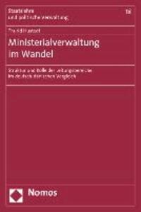 Ministerialverwaltung im Wandel - Struktur und Rolle der Leitungsbereiche im deutsch-dänischen Vergleich.