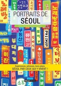 Minju Song et Anthony Dufour - Portraits de Séoul - Séoul par ceux qui y vivent !.