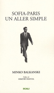 Minko Balkanski - Sofia-Paris, un aller simple.
